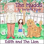 Edith and the Lion: The Mudds | Barbara Allen
