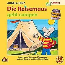 Die Reisemaus geht campen Hörspiel von Angela Lenz Gesprochen von: Angela Lenz