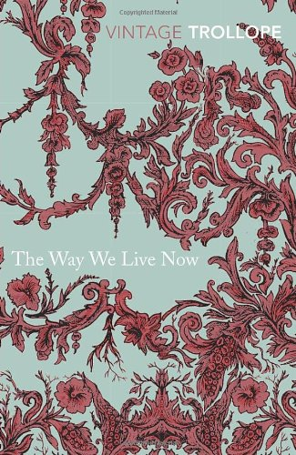 The Way We Live Now (Vintage Classics)