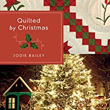 Quilted by Christmas (       UNABRIDGED) by Jodie Bailey Narrated by Emily Caudwell