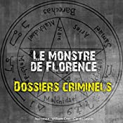Le monstre de Florence (Dossiers criminels) | John Mac
