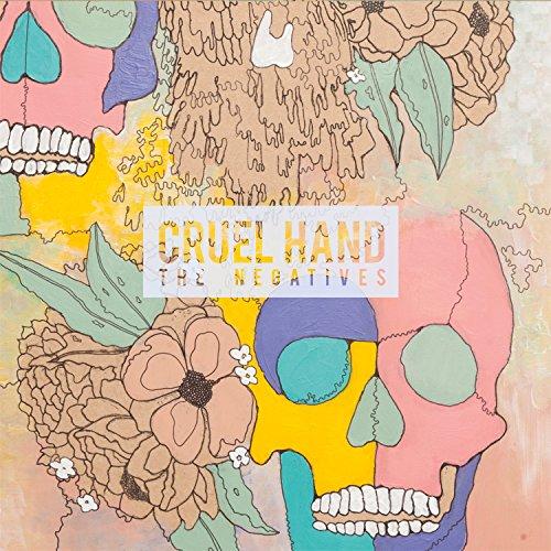 Cruel Hand-The Negatives-2014-FNT Download