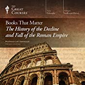 Books That Matter: The History of the Decline and Fall of the Roman Empire |  The Great Courses