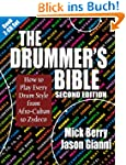 The Drummer's Bible: How to Play Ever...