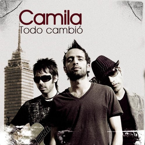 Camila - Todo Cambio Lyrics - Zortam Music