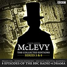 McLevy, The Collected Editions: Series 5 & 6 Radio/TV Program Auteur(s) : David Ashton Narrateur(s) : Brian Cox,  full cast, Siobhan Redmond