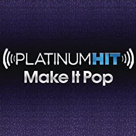 Platinum Hit: Make It Pop