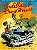 Cadillacs and Dinosaurs (087816071X) by Mark Schultz