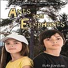 Ants and Elephants Hörbuch von Bob Jordan Gesprochen von: Bob Jordan