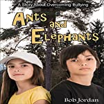 Ants and Elephants | Bob Jordan