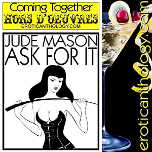 Ask For It: Hors D'Oeuvres | [Jude Mason]