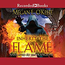 Inherit the Flame: Scorched Continent, Book 3 | Livre audio Auteur(s) : Megan E. O'Keefe Narrateur(s) : Jim Frangione