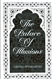 Chitra Banerjee Divakaruni The Palace of Illusions