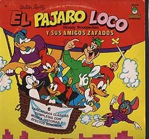 El Pajoro Loco - Grabaciones Originales de 6 Caricaturas