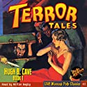 Terror Tales, Book 1 (       UNABRIDGED) by Hugh B. Cave, RadioArchives.com Narrated by Milton Bagby