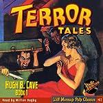 Terror Tales, Book 1 | Hugh B. Cave, RadioArchives.com