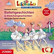 Ballettgeschichten & Mädchengeschichten (Lesepiraten) | Vanessa Walder, Alexandra Fischer-Hunold