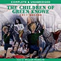 The Children of Green Knowe (       UNABRIDGED) by Lucy M. Boston Narrated by William Franklyn