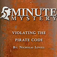 5 Minute Mystery - Violating the Pirate Code (       UNABRIDGED) by Nicholas Lovell Narrated by Dick Hill