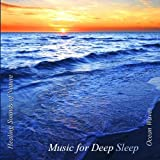 echange, troc Music for Deep Sleep - Healing Sounds of Nature: Ocean Waves