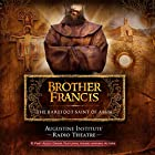 Brother Francis: The Barefoot Saint of Assisi Radio/TV von  Augustine Institute, Tim Gray, Paul McCusker Gesprochen von:  full cast