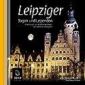 Leipziger Sagen und Legenden Hörbuch von Kristina Hammann, Katharina Hammann Gesprochen von: Heiner Giersberg