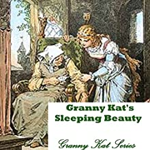 Granny Kat's Sleeping Beauty: A Play Adaptation of the Beloved Fairy Tale | Livre audio Auteur(s) : Granny Kat Narrateur(s) : Jodi Stapler