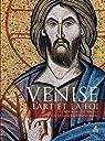 Venise - L'Art et la Foi - Le Nouveau Testament dans la Basilique Saint-Marc par Meneguolo