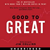 Good to Great: Why Some Companies Make the Leap...And Others Don't   [Jim Collins]