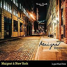 Maigret à New York (Commissaire Maigret)   Livre audio Auteur(s) : Georges Simenon Narrateur(s) : Marc Moro