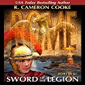 Rome: Sword of the Legion (       UNABRIDGED) by R. Cameron Cooke Narrated by Tim Campbell