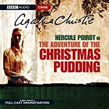 The Adventure of the Christmas Pudding (Dramatised)  by Agatha Christie Narrated by John Moffat, Donald Sinden, Sian Phillips