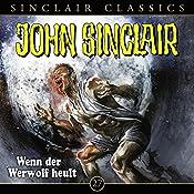 Wenn der Werwolf heult (John Sinclair Classics 27) | Jason Dark