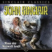 Wenn der Werwolf heult (John Sinclair Classics 27) Hörspiel von Jason Dark Gesprochen von: Dietmar Wunder, Alexandra Lange