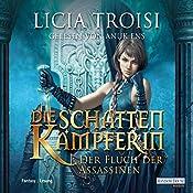 Der Fluch der Assassinen (Die Schattenkämpferin 3) | Licia Troisi