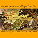 Everyone Knows What a Dragon Looks Like (Aladdin Books) (002045600X) by Williams, Jay