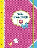 Meine besten Rezepte (Eintragbuch): Lieblingsrezepte eintragen, einkleben und sammeln. Mit Gummiband zum Verschließen.