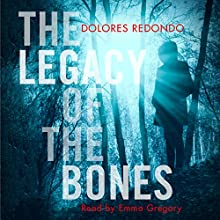 The Legacy of the Bones: The Baztan Trilogy, Book 2 Audiobook by Dolores Redondo Narrated by Emma Gregory