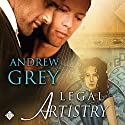 Legal Artistry: Art Stories, Book 1 Audiobook by Andrew Grey Narrated by John Solo