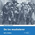 De tre musketerer [The Three Musketeers] (       UNABRIDGED) by Alexandre Dumas Narrated by Dan Schlosser