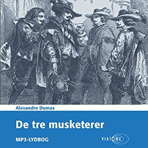 De tre musketerer [The Three Musketeers] | [Alexandre Dumas]