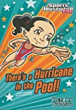 Theres a Hurricane in the Pool! (Sports Illustrated Kids Victory School Superstars)