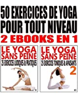 50 exercices de yoga pour tout niveau: 2 ebooks en 1