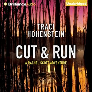 Cut & Run: The Rachel Scott Adventures, Book 3 | [Traci Hohenstein]