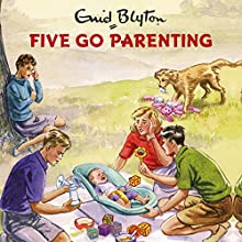 Five Go Parenting Audiobook by Bruno Vincent Narrated by Bruno Vincent
