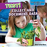 Test!: Collect and Document Data (Scientific Method in Action)