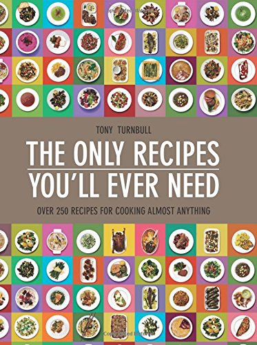 the-only-recipes-youll-ever-need