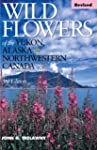Wild Flowers of the Yukon, Alaska & N...