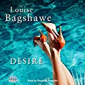 Desire (       UNABRIDGED) by Louise Bagshawe Narrated by Penelope Freeman