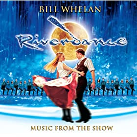 Riverdance: Music From The Show (2005 Broadway Cast Reissue)